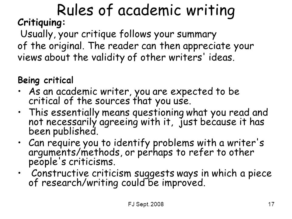 rules of academic writing Using the second-person pronoun you is inappropriate in academic writing, except within a direct quote when using percentages, numbers 10 and above, attach the % sign to the number ie 10% - 20% - 30.