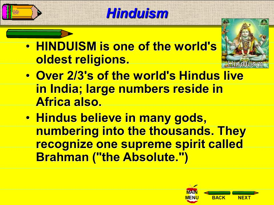 Hinduism HINDUISM is one of the world s oldest religions.