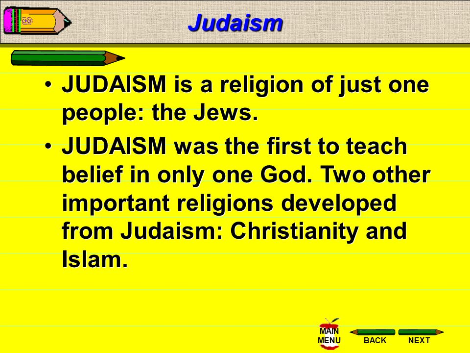 Judaism JUDAISM is a religion of just one people: the Jews.