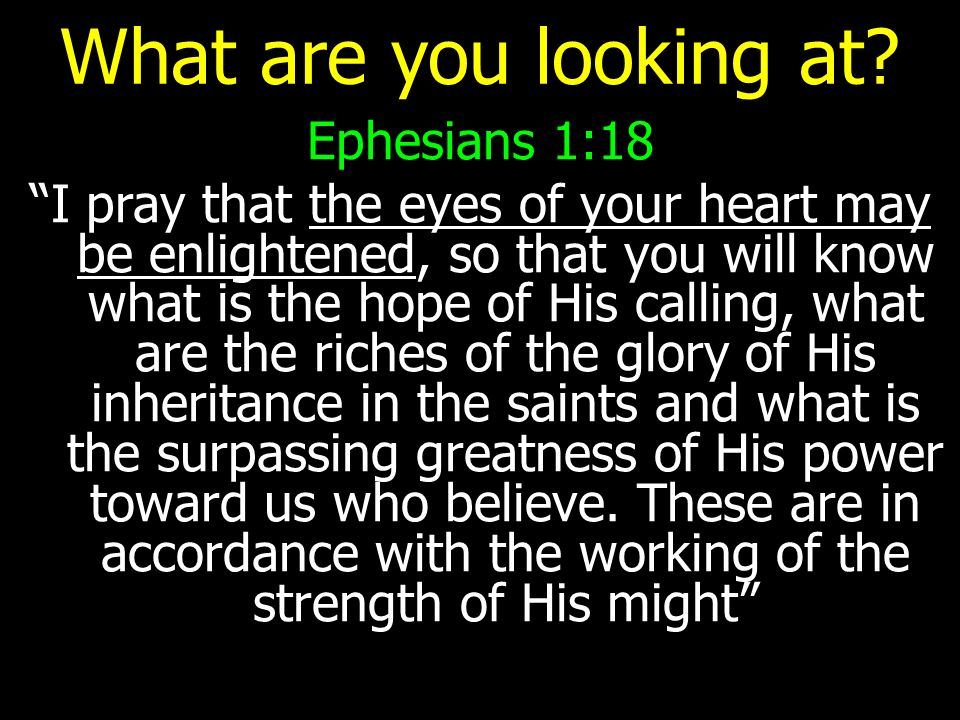 What are you looking at Ephesians 1:18