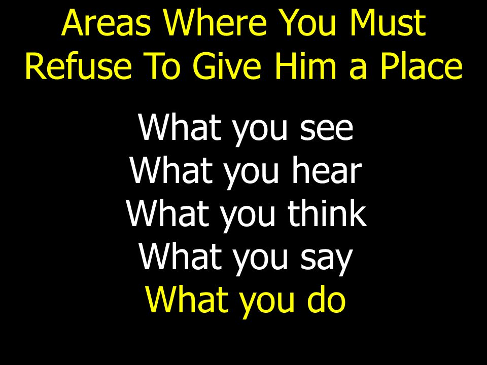 Areas Where You Must Refuse To Give Him a Place