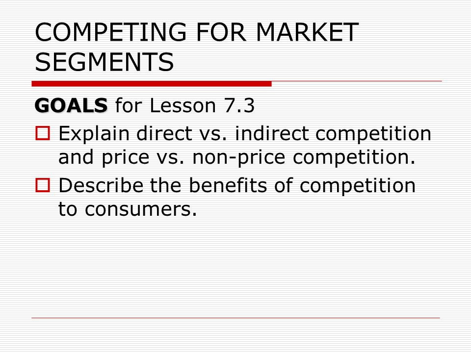 COMPETING FOR MARKET SEGMENTS