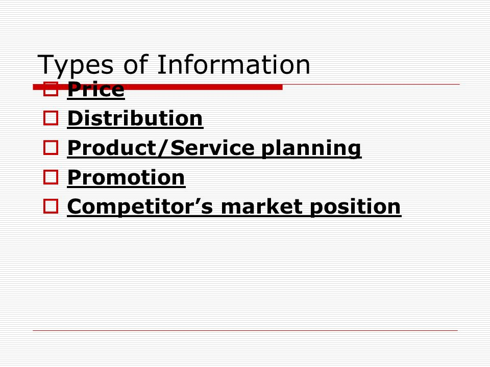 Types of Information Price Distribution Product/Service planning