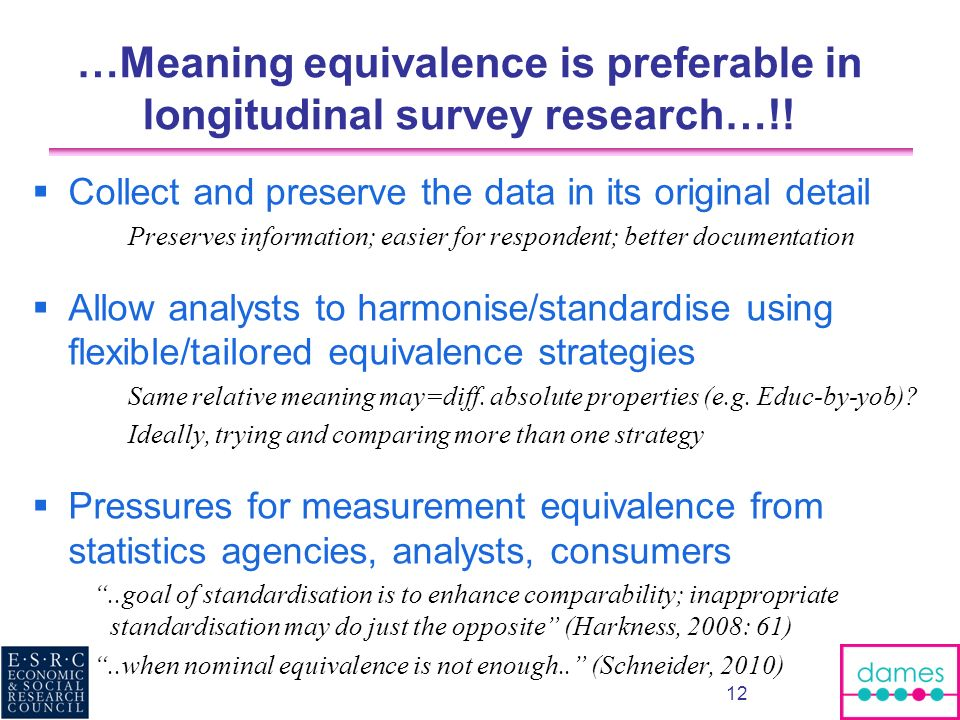 …Meaning equivalence is preferable in longitudinal survey research…!!
