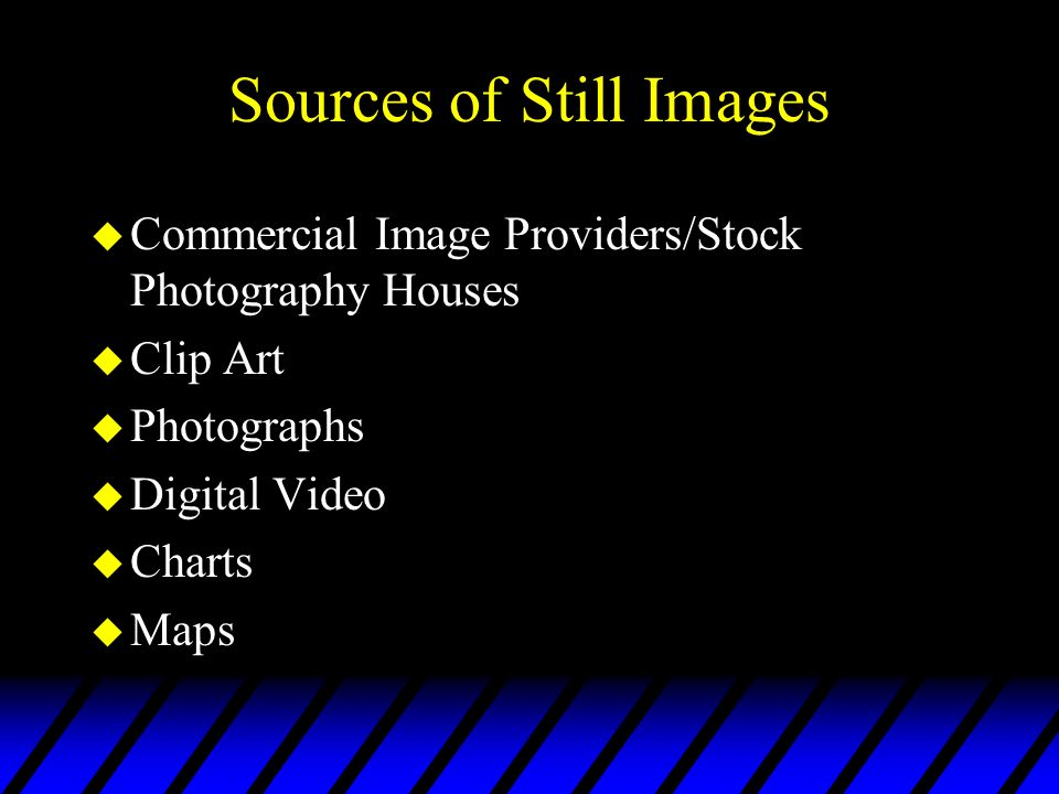 Sources of Still Images