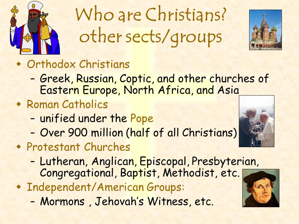 Who are Christians other sects/groups
