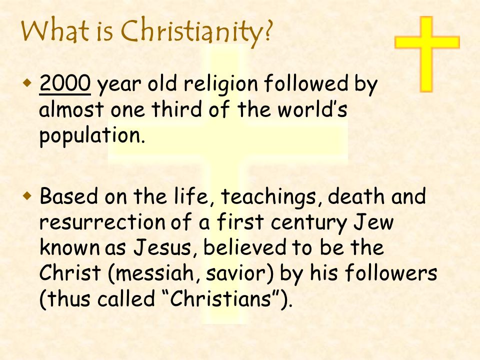 What is Christianity 2000 year old religion followed by almost one third of the world's population.