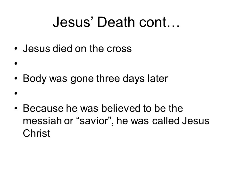 Jesus' Death cont… Jesus died on the cross