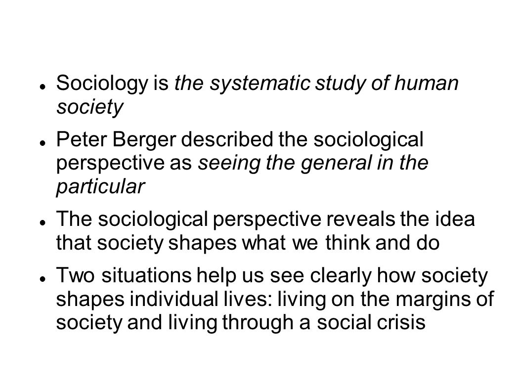 Sociology is the systematic study of human society