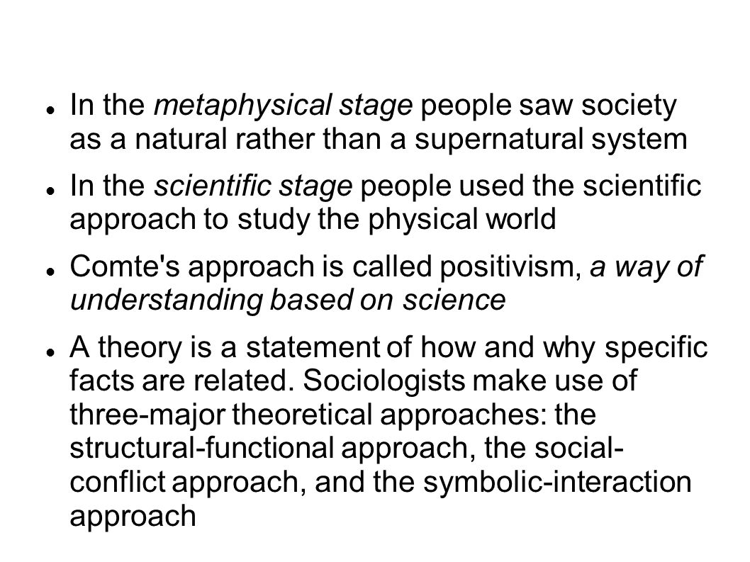 In the metaphysical stage people saw society as a natural rather than a supernatural system