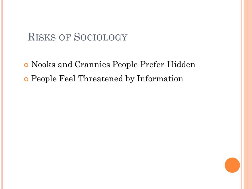 Risks of Sociology Nooks and Crannies People Prefer Hidden