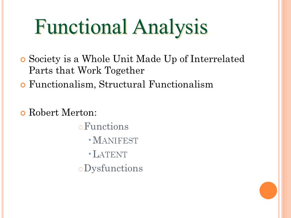 Functional Analysis Society is a Whole Unit Made Up of Interrelated Parts that Work Together. Functionalism, Structural Functionalism.