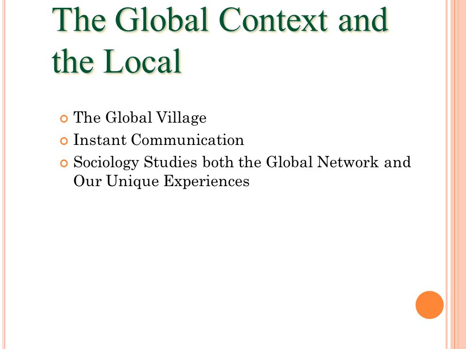 The Global Context and the Local