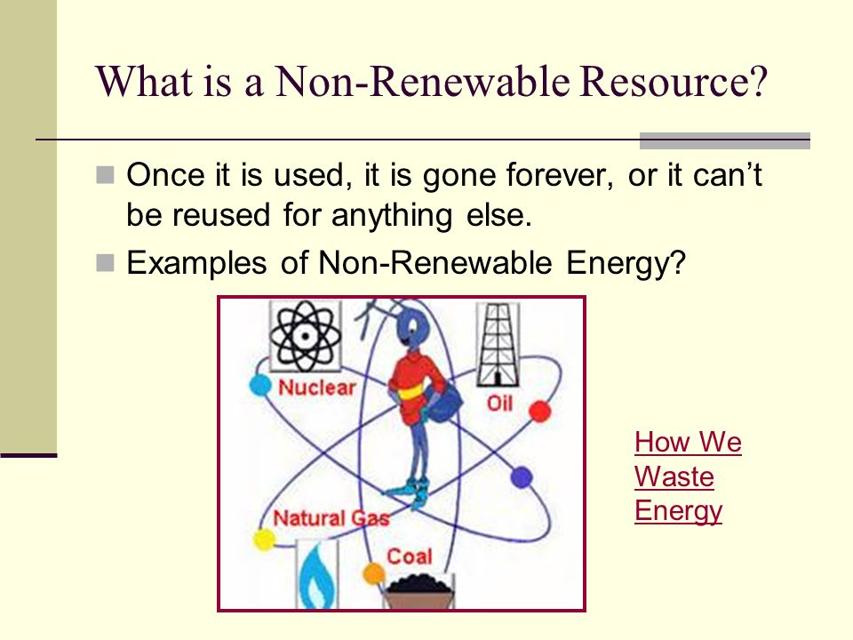 What is a Non-Renewable Resource