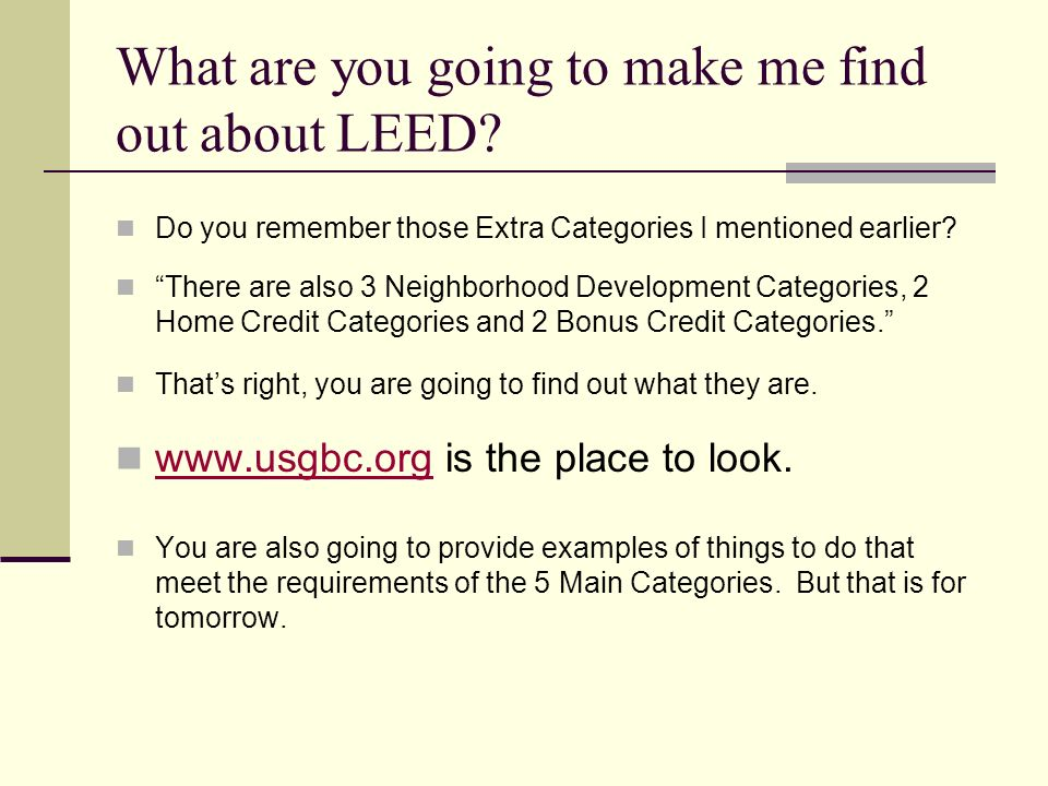 What are you going to make me find out about LEED