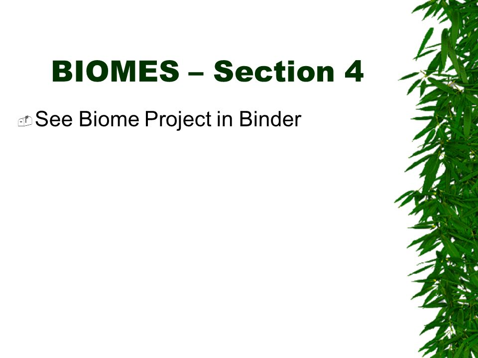 BIOMES – Section 4 See Biome Project in Binder