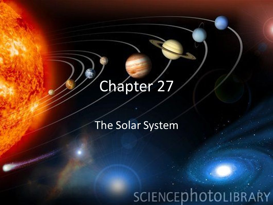 Chapter 27 The Solar System
