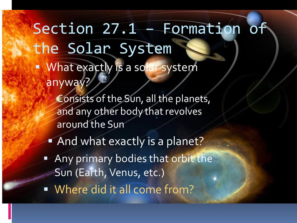 Section 27.1 – Formation of the Solar System