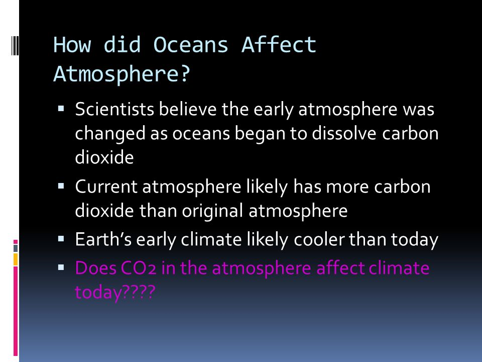 How did Oceans Affect Atmosphere