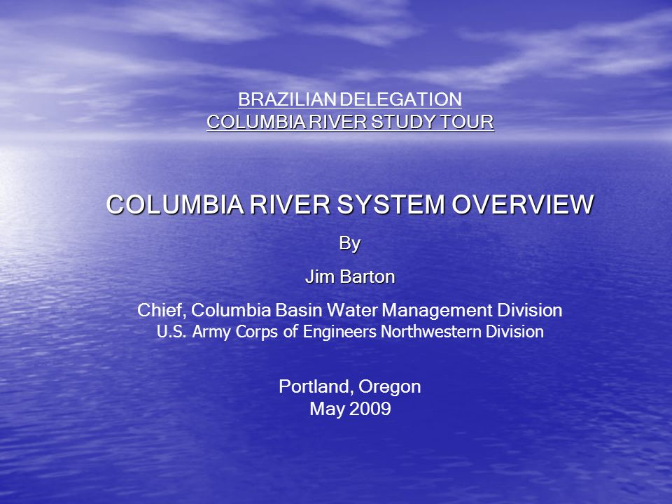 COLUMBIA RIVER SYSTEM OVERVIEW