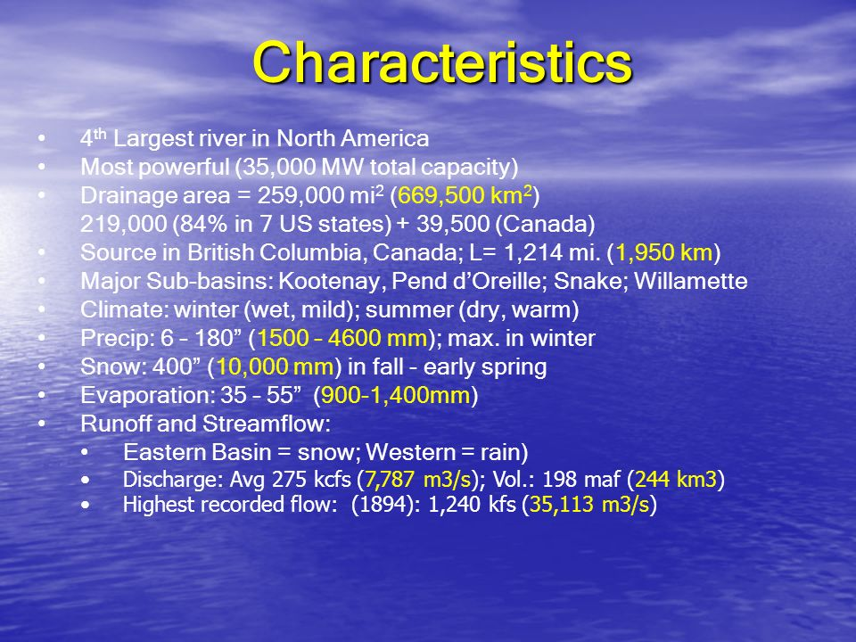 Characteristics 4th Largest river in North America