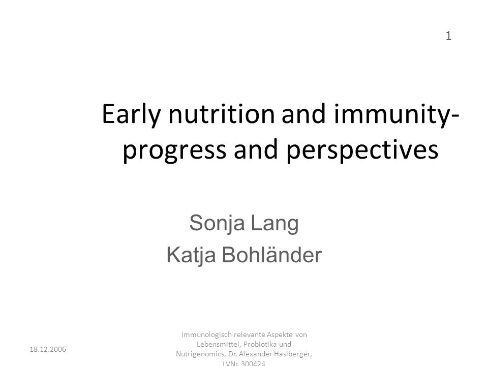 Early nutrition and immunity- progress and perspectives