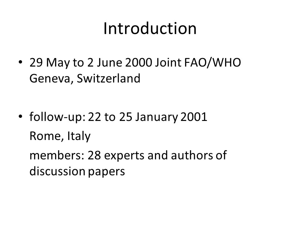 Introduction 29 May to 2 June 2000 Joint FAO/WHO Geneva, Switzerland