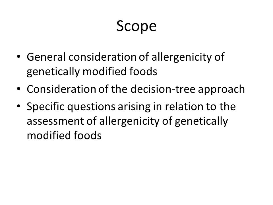 Scope General consideration of allergenicity of genetically modified foods. Consideration of the decision-tree approach.