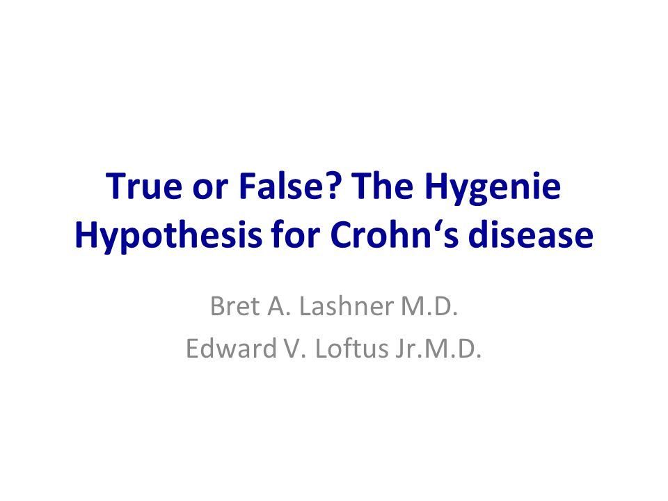 True or False The Hygenie Hypothesis for Crohn's disease