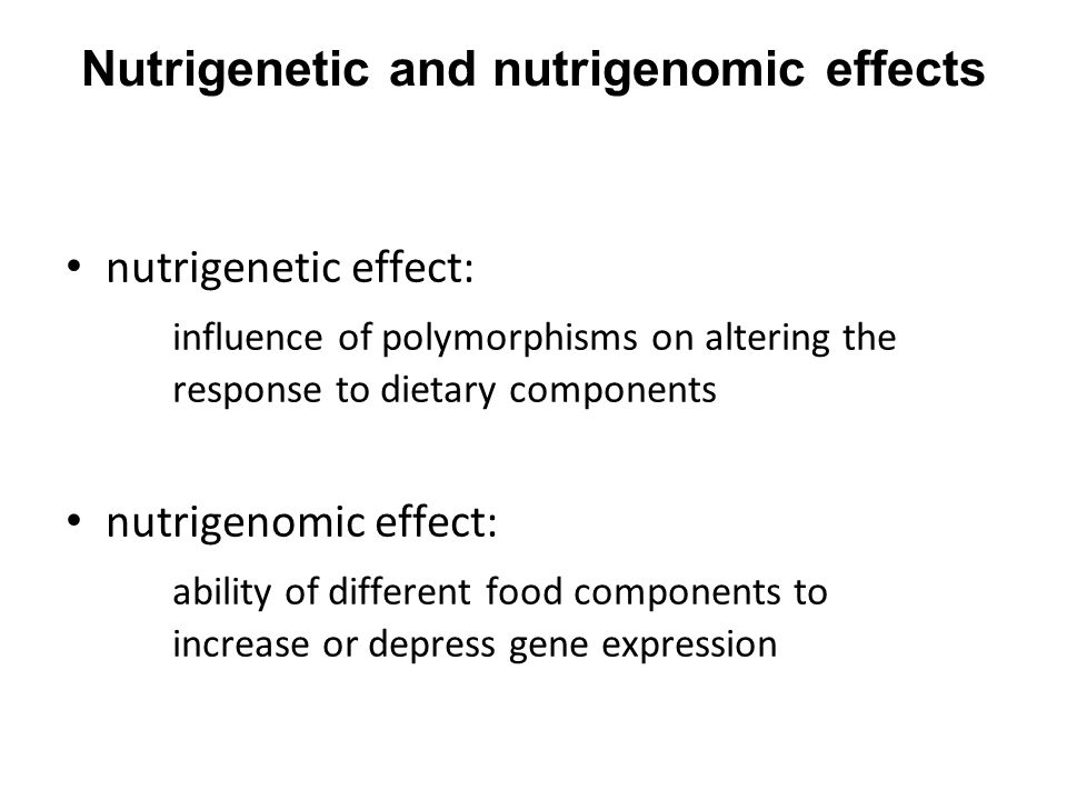 Nutrigenetic and nutrigenomic effects