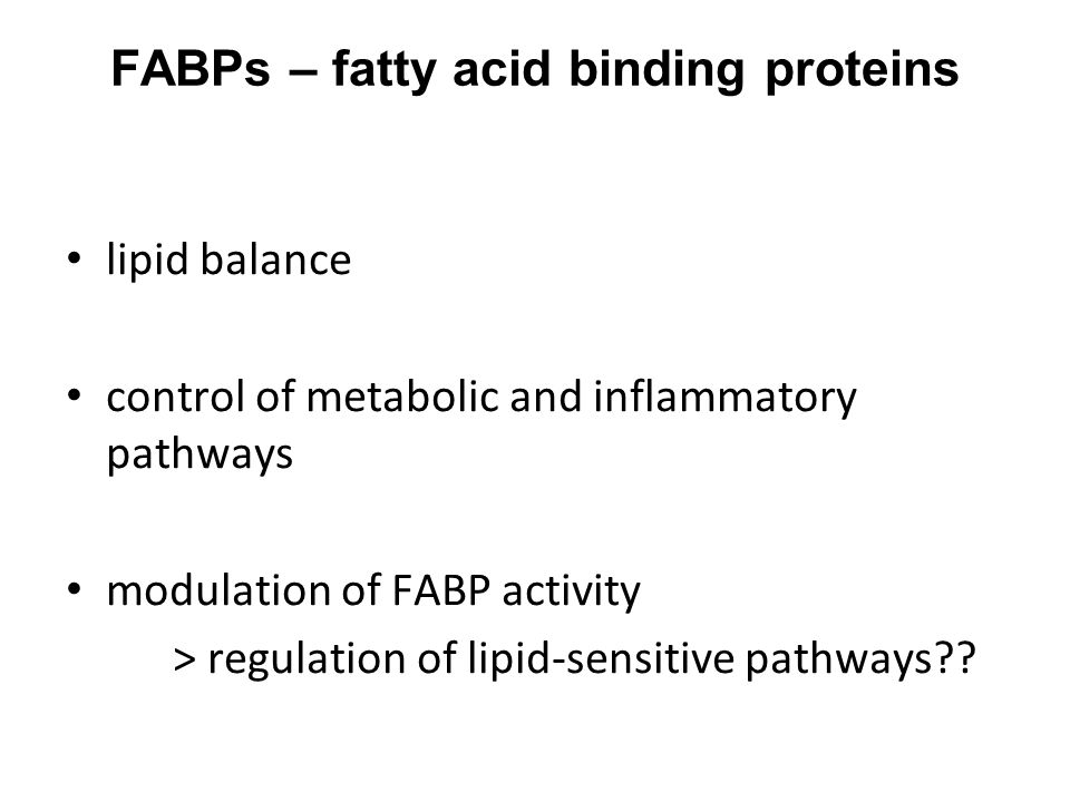 FABPs – fatty acid binding proteins