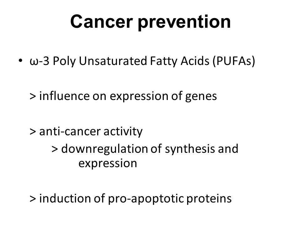 Cancer prevention ω-3 Poly Unsaturated Fatty Acids (PUFAs)