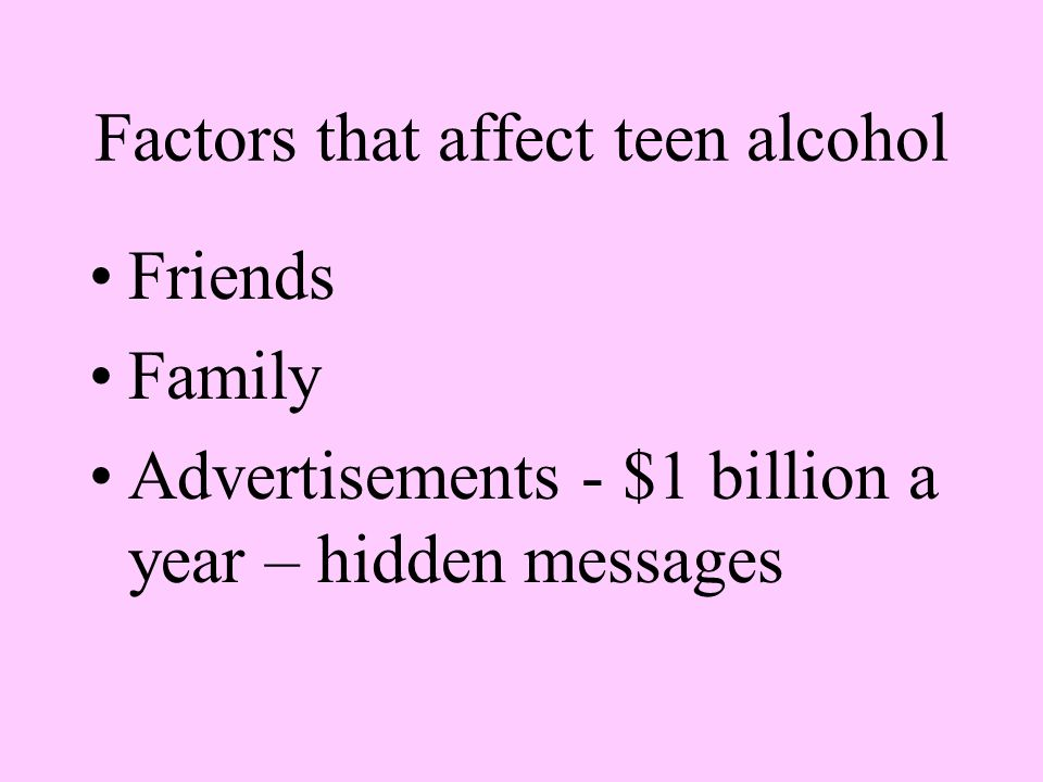 Factors that affect teen alcohol