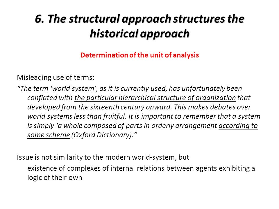 6. The structural approach structures the historical approach