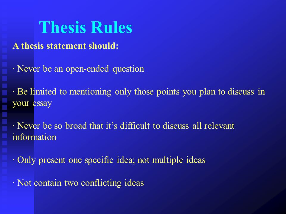 Thesis Rules A thesis statement should: