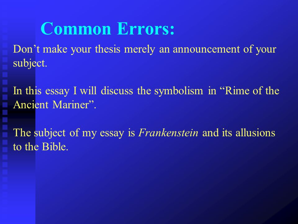 Common Errors: Don't make your thesis merely an announcement of your subject.