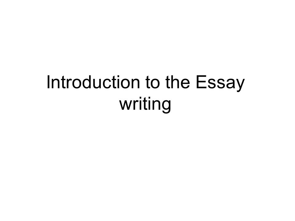 Introduction to the Essay writing