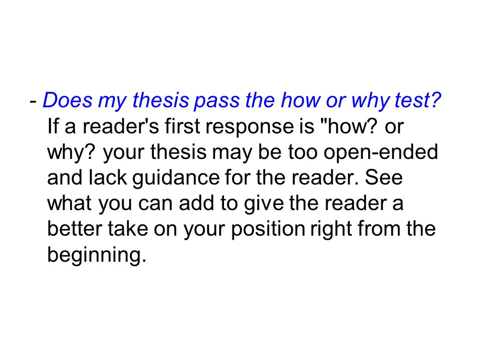 - Does my thesis pass the how or why test
