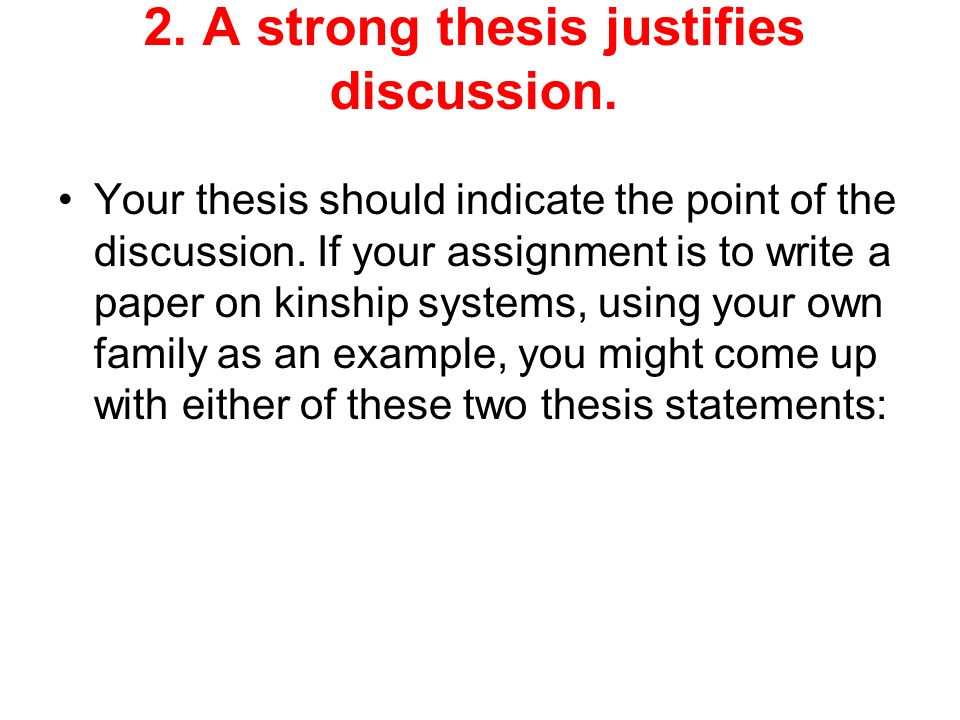 2. A strong thesis justifies discussion.