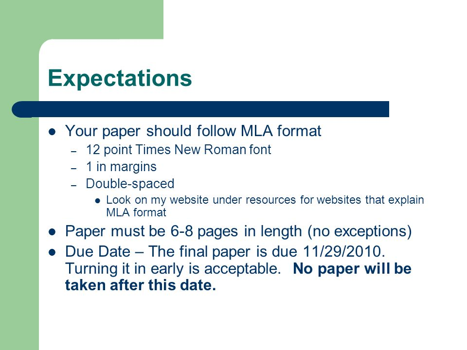 Expectations Your paper should follow MLA format