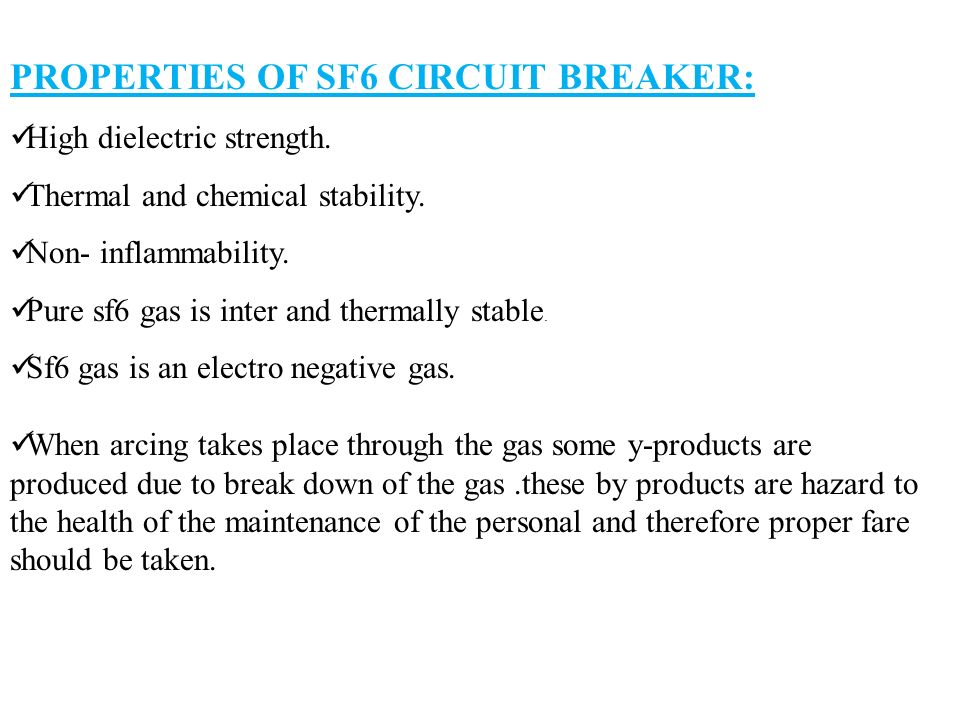 PROPERTIES OF SF6 CIRCUIT BREAKER: