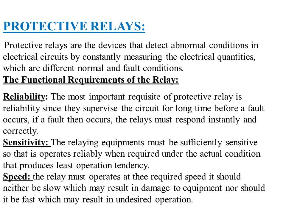 PROTECTIVE RELAYS: The Functional Requirements of the Relay: