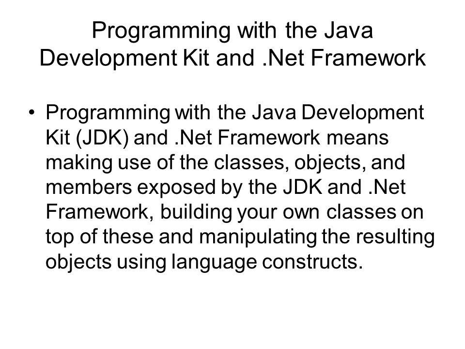 Programming with the Java Development Kit and .Net Framework
