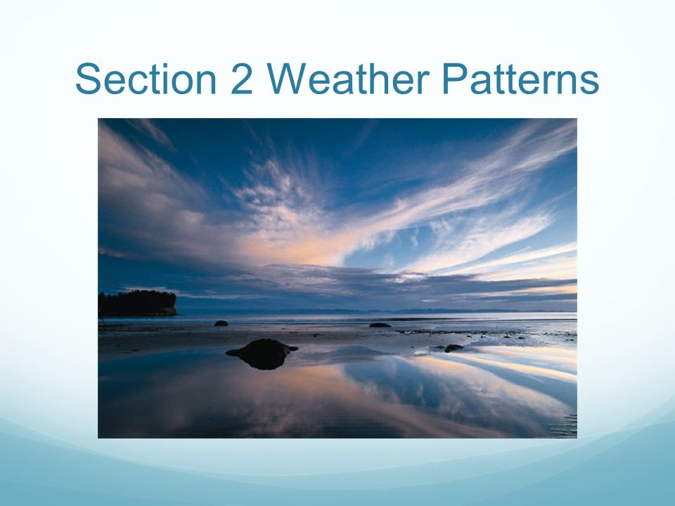 Section 2 Weather Patterns
