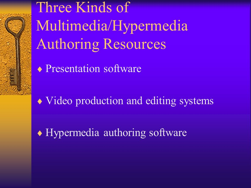 Three Kinds of Multimedia/Hypermedia Authoring Resources