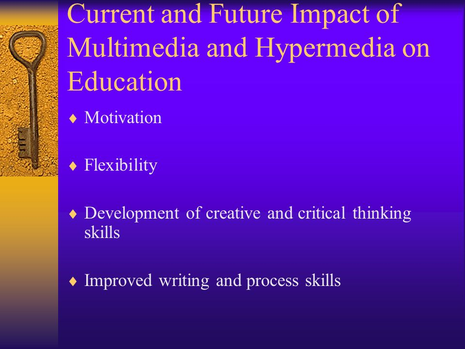 Current and Future Impact of Multimedia and Hypermedia on Education