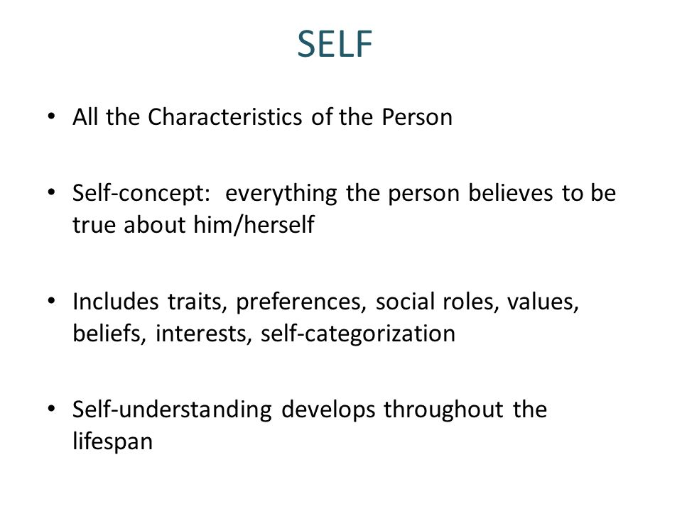 SELF All the Characteristics of the Person