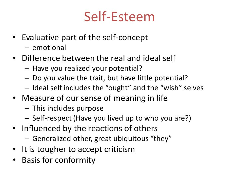 Self-Esteem Evaluative part of the self-concept