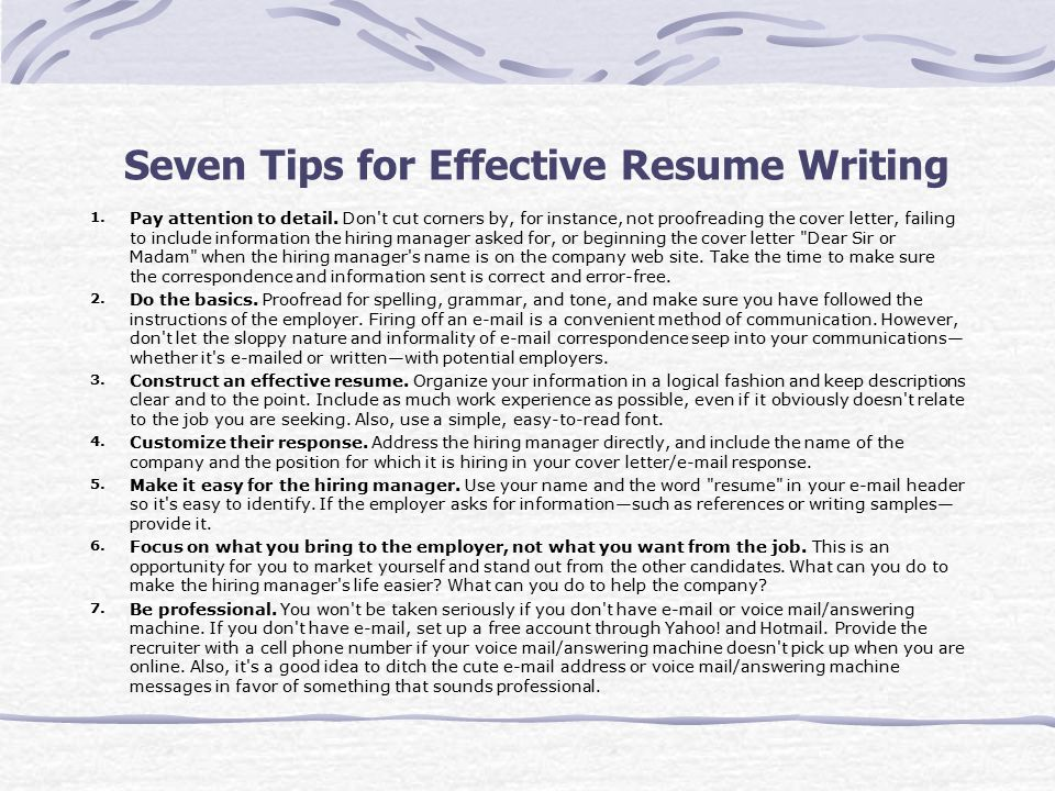 tips in writing a resume Resume writing tips the least you need to know about writing a resume this page is designed for undergraduate students from all kinds of majors and provides introductory advice on how to write a resume.