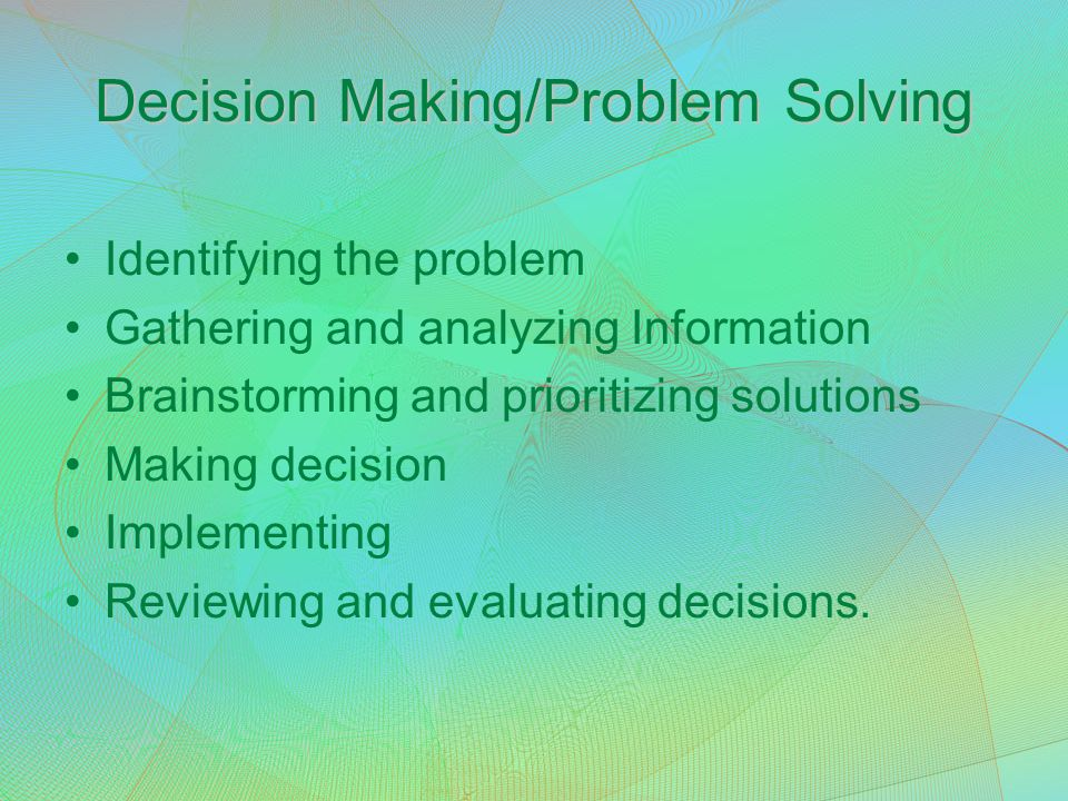 Decision Making/Problem Solving